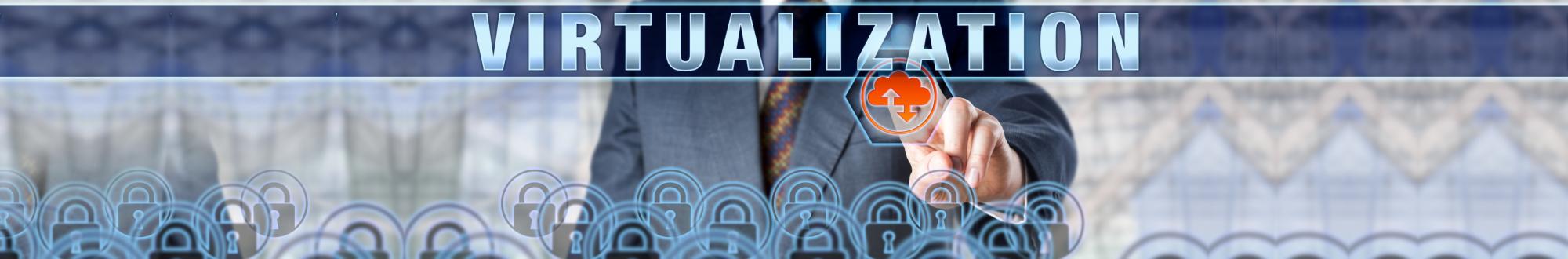 Enterprise Client Touching VIRTUALIZATION